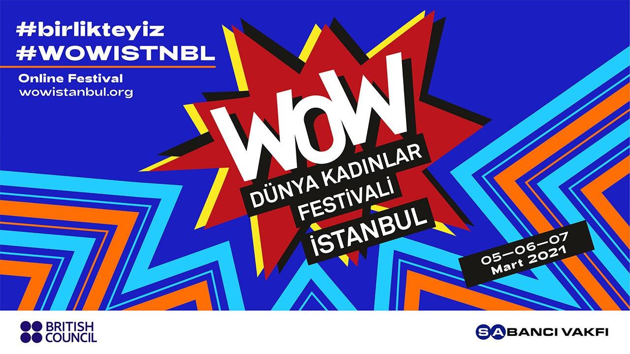 WOW - Dünya Kadınlar Festivali İstanbul ile 'Şehirde Kadın Olmak'